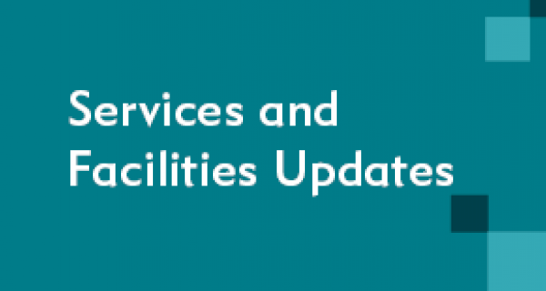Services and Facilities Updates